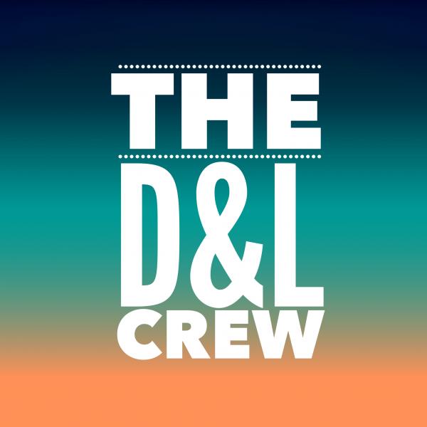 the d&l crew